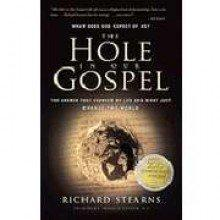 The Hole in Our Gospel: The Answer that Changed my Life and Might Just Change the World