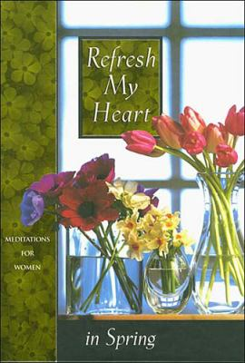 Refresh My Heart In Spring - Terri Gibbs - Hardcover