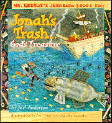 Jonah's Trash... God's Treasure: Mr. Grungy's Junkyard Bible Stories - Joel Anderson - Hardcover