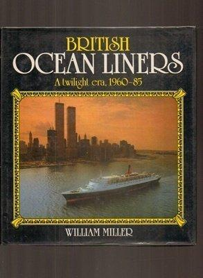 British Ocean Liners: A Twilight Era, 1960-85