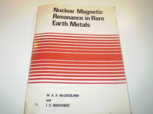 Nuclear Magnetic Resonance in Rare Earth Metals (Monographs on Physics)