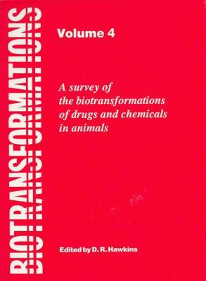 Biotransformations A Survey of the Biotransformations of Drugs and Chemicals in Animals