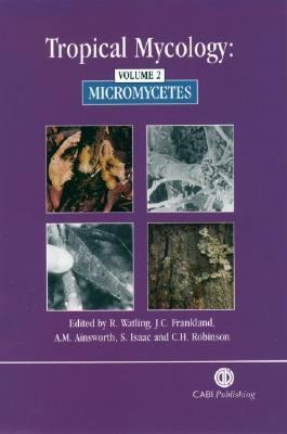 Tropical Mycology Micromycetes