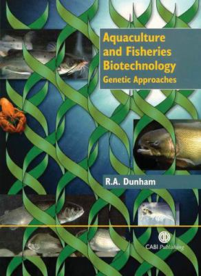 Aquaculture and Fisheries Biotechnology Genetic Approaches