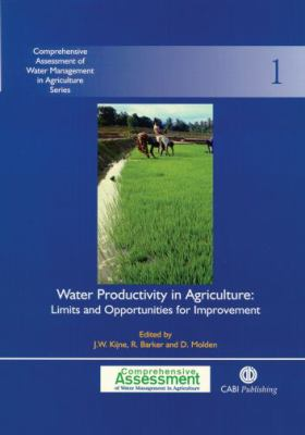 Water Productivity in Agriculture Limits and Opportunities for Improvement
