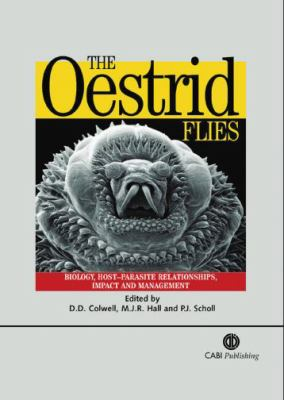 Oestrid Flies Biology, Host-Parasite Relationships, Impact and Management