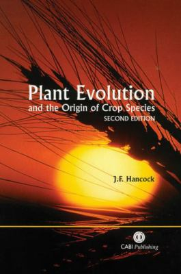 Plant Evolution and the Origin of Crop Species