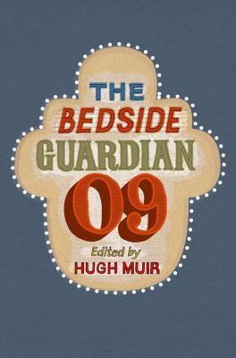 The Bedside Guardian 2009 (Guardian Books)