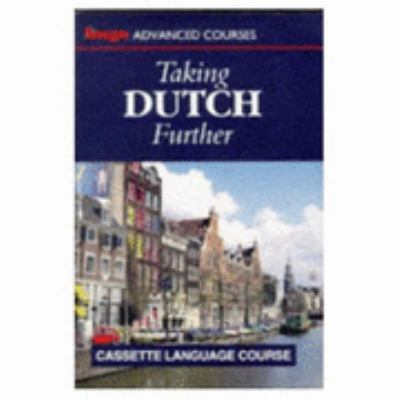 Taking Dutch Further (Hugo's Language Courses Series)