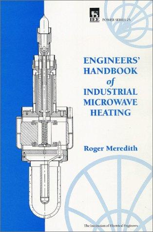 Engineers' Handbook of Industrial Microwave Heating (Power & Energy Series)