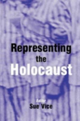 Representing the Holocaust In Honour of Bryan Burns