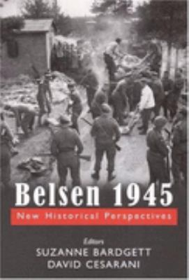 Belsen 1945 New Historical Perspectives