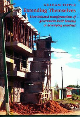 Extending Themselves User Initiated Extensions to Government-Built Housing in Developing Countries