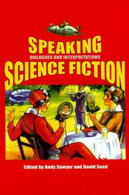 Speaking Science Fiction Dialogues and Interpretations