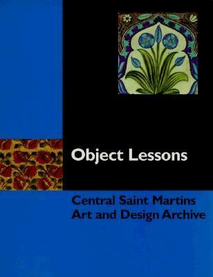 Object Lessons Central Saint Martins Art and Design Archive