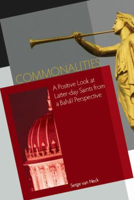 Commonalities: A Positive Look at Latter-day Saints from a Baha'i Perspective