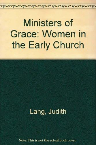 Minister's of Grace: Women in the Early Church