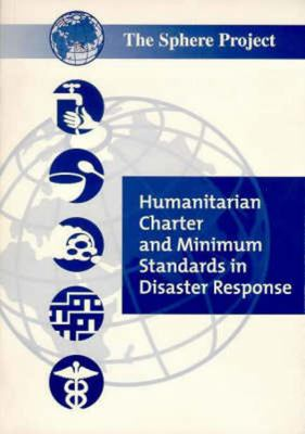 Humanitarian Charter and Minimum Standards in Disaster Response The Sphere Project