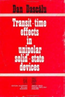 Transit-Time Effects in Unipolar Solid-State Devices - D. Dascalu - Hardcover