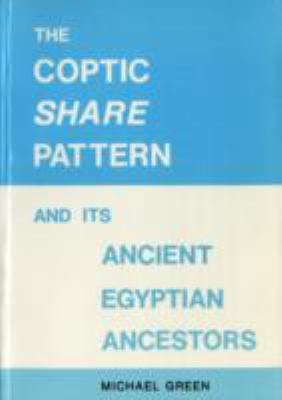 Coptic Share Pattern and Its Ancient Egyptian Ancestors A Reassessment of the Aorist Pattern in the Egyptian Language