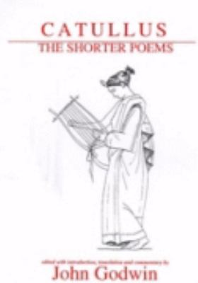 Catullus The Shorter Poems