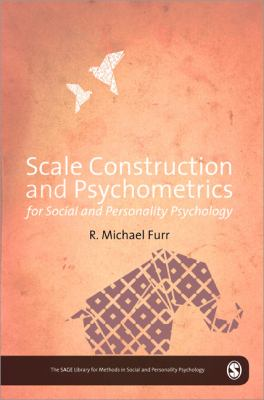 Scale Construction and Psychometrics for Social and Personality Psychology (The SAGE Library of Methods in Social and Personality Psychology)