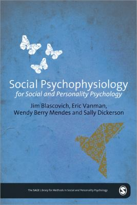 Social Psychophysiology for Social and Personality Psychology (The SAGE Library of Methods in Social and Personality Psychology)