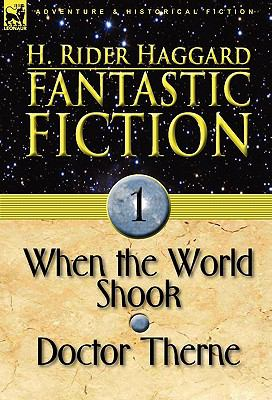 Fantastic Fiction : 1-When the World Shook and Doctor Therne