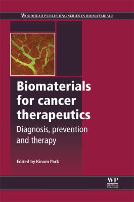 Biomaterials for Cancer Therapeutics : Diagnosis, Prevention and Therapy