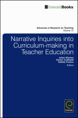 Narrative Inquiries Into Curriculum-Making in Teacher Education (Advances in Research on Teaching)