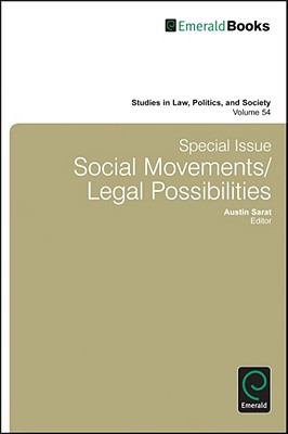 Special Issue: Social Movements/legal Possibilities (Studies in Law, Politics & Society) (Studies in Law  Politics and Society)