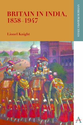 Britain in India, 1858ndash;1947