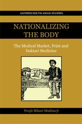 Nationalizing the Body : The Medical Market, Print and Daktari Medicine