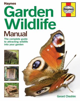 Garden Wildlife Manual : Step-by-Step Products to Attract Wildlife into Your Garden