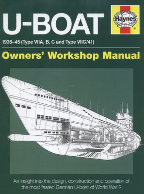 U-Boat Manual : An Insight into Owning, Operating and Maintaining a World War 2 German Type VIIC U-Boat
