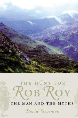 Hunt For Rob Roy The Man And The Myths