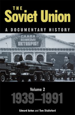 Soviet Union A Documentary History, 1939-1991