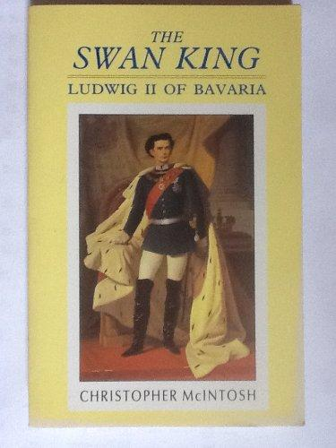The Swan King : Ludwig II of Bavaria