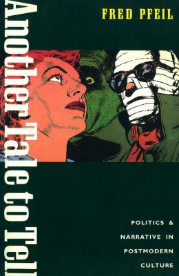 Another Tale to Tell: Politics and Narrative in Postmodern Culture (Haymarket)