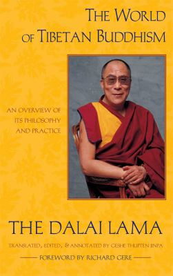 World of Tibetan Buddhism An Overview of Its Philosophy and Practice