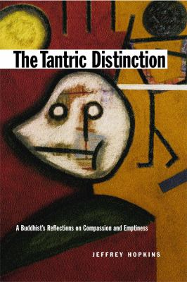 Tantric Distinction A Buddhist's Reflections on Compassion and Emptiness