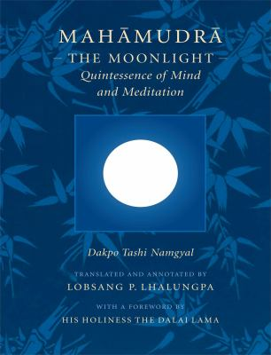 Mahamudra The Moonlight - Quintessence of Mind And Meditation