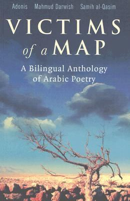 Victims of a Map A Bilingual Anthology of Arabic Poetry