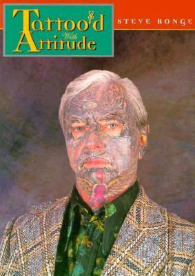 Tattoo'd with Attitude - Steve Bonge - Paperback
