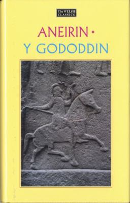 Y Gododdin: Britain's Oldest Heroic Poem - Aneirin - Hardcover