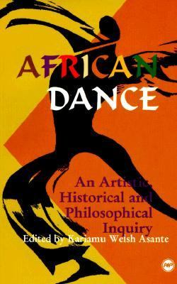 African Dance An Artistic, Historical and Philosophical Inquiry