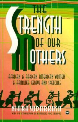 Strength of Our Mothers African & African American Women & Families  Essays and Speeches