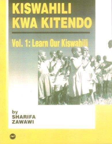 Kiswahili Kwa Kitendo: An Introductory and Intermediate Course