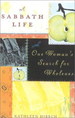 A Sabbath Life: One Woman's Search for Wholeness