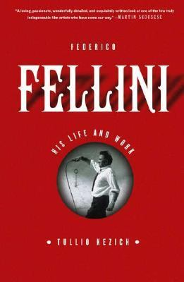 Federico Fellini His Life And Work